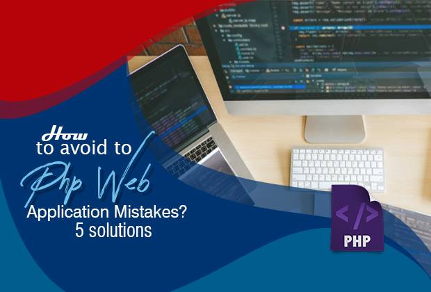 Avoid to Php Web Application Mistakes