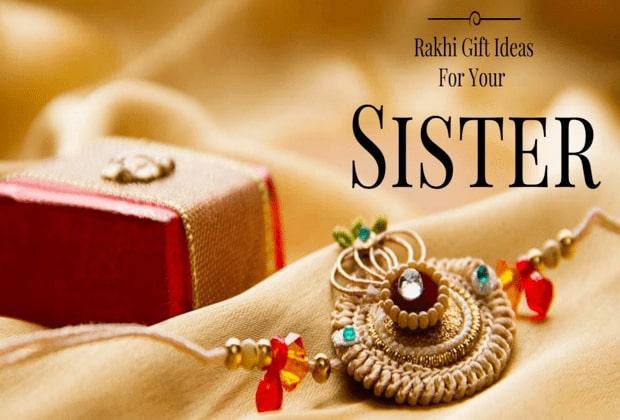5 Amazing Rakhi Returning Gift Ideas for your Sassy Sister